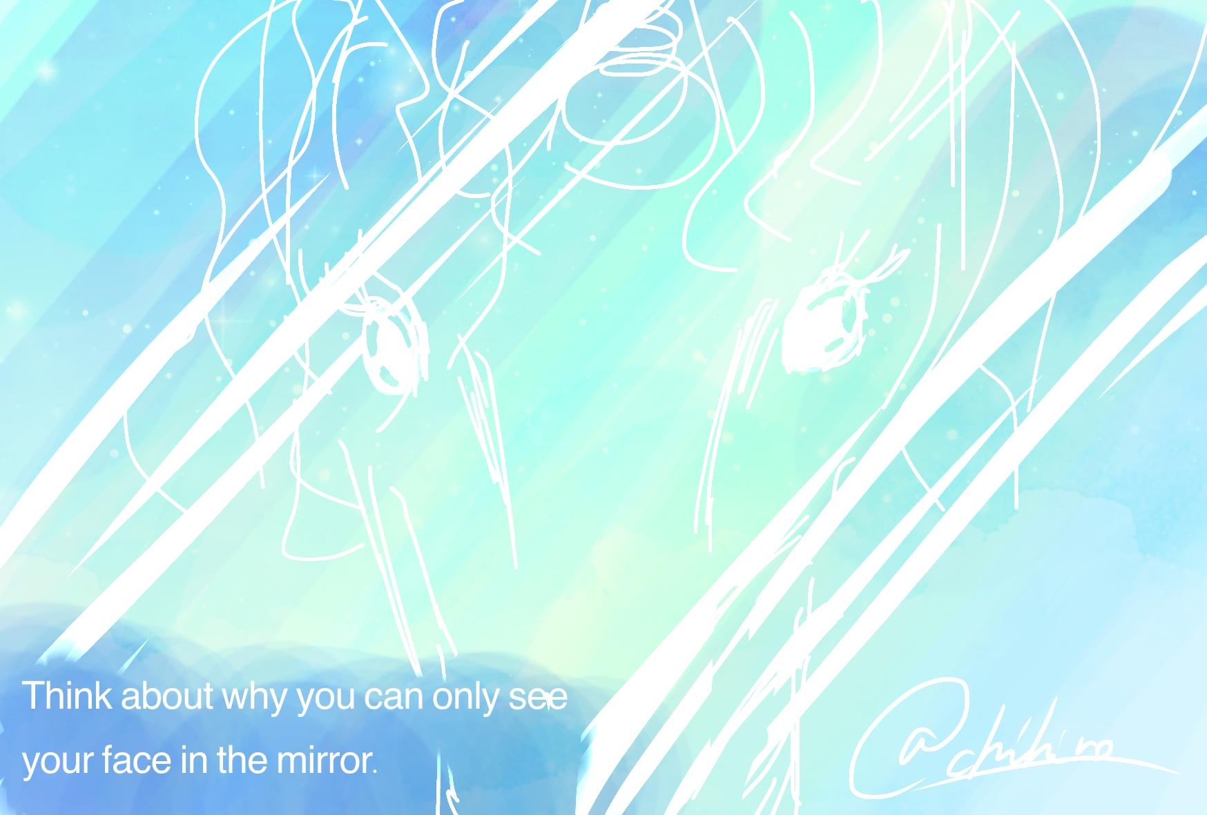 自分の顔を鏡でしか見れない理由を考えてみましょう。
